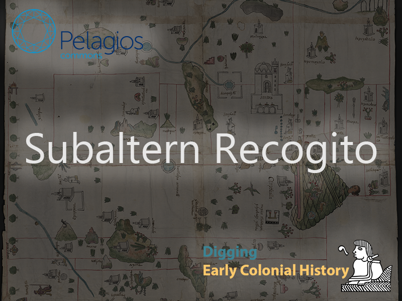 Subaltern Recogito: Annotating the sixteenth-century maps of the Geographic Reports of New Spain