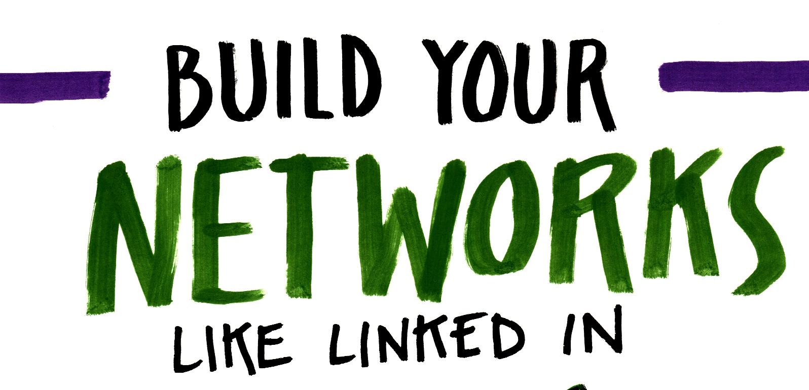 build your networks
